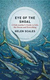 Eye of the Shoal by Helen Scales image