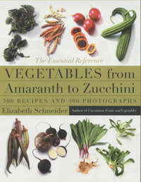 Vegetables From Amaranth to Zucchini by Elizabeth Schneider image