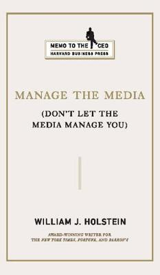 Manage the Media by William J Holstein image