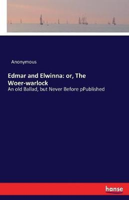 Edmar and Elwinna by * Anonymous