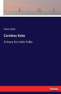Careless Kate by Oliver Optic image