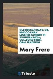 Old Deccan Days; Or, Hindoo Fairy Legends Current in Southern India; Collected from Oral Tradition by Mary Frere image