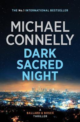 Dark Sacred Night by Michael Connelly image