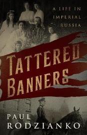 Tattered Banners by Paul Rodzianko
