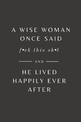 A wise woman once said by Fossil Sassy Publishers