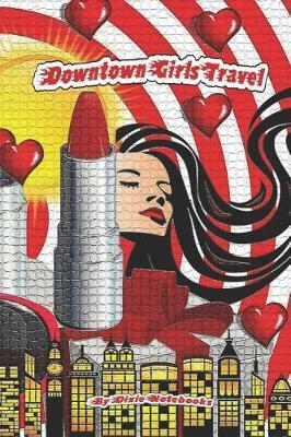 Downtown Girls Travel by Dixie Notebooks