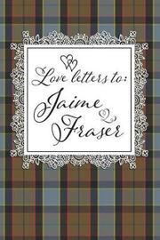 Love Letters To Jaime Fraser by Quillybee Publications image