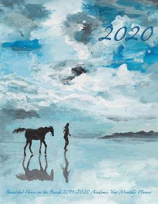 2020- Beautiful Horse on the Beach 2019-2020 Academic Year Monthly Planner by Laura's Cute Planners