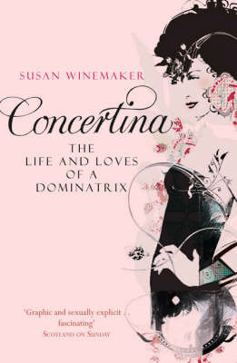 Concertina: The Life and Loves of a Dominatrix by Susan Winemaker image