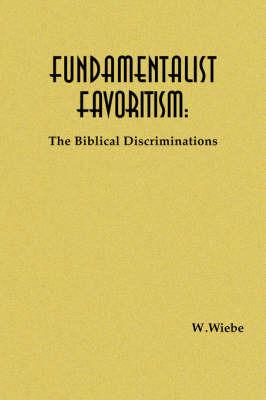 Fundamentalist Favoritism by W. Wiebe image