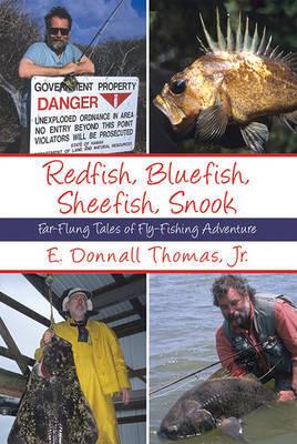 Redfish, Bluefish, Sheefish, Snook by E Donnall Thomas