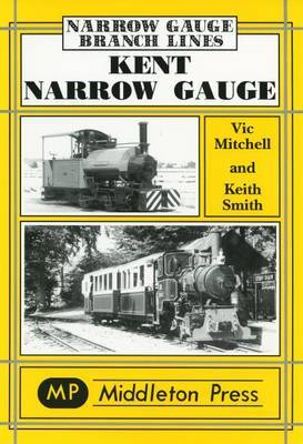 Kent Narrow Gauge by Vic Mitchell
