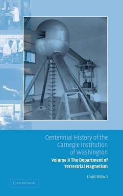 Centennial History of the Carnegie Institution of Washington: Volume 2 by Louis Brown