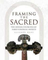 Framing the Sacred by Eleanor Wake