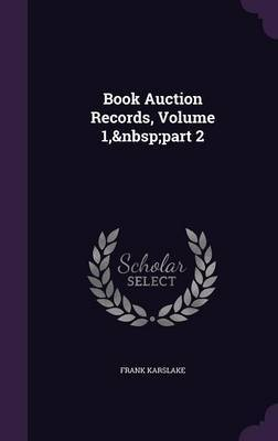 Book Auction Records, Volume 1, Part 2 by Frank Karslake image