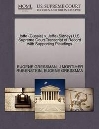 Joffe (Gussie) V. Joffe (Sidney) U.S. Supreme Court Transcript of Record with Supporting Pleadings by Eugene Gressman