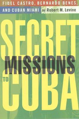 Secret Missions to Cuba by R. Levine image