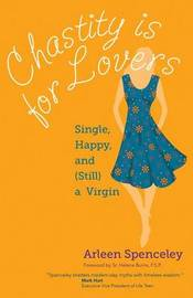 Chastity is for Lovers by Arleen Spenceley
