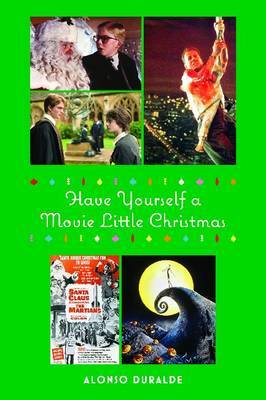 Have Yourself a Movie Little Christmas by Alonso Duralde