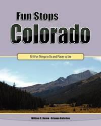 Fun Stops Colorado by William C Herow
