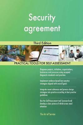 Security Agreement Third Edition by Gerardus Blokdyk