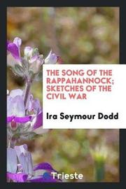 The Song of the Rappahannock; Sketches of the Civil War by Ira Seymour Dodd image