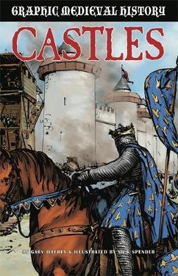 Graphic Medieval History: Castles by Gary Jeffrey image