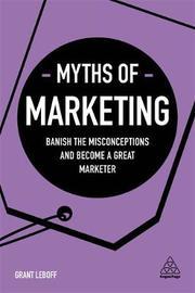 Myths of Marketing by Grant Leboff