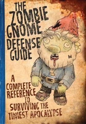 The Zombie Gnome Defense Guide by Shaenon K Garrity
