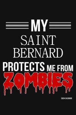 My Saint Bernard Protects Me From Zombies 2020 Calender by Harriets Dogs image
