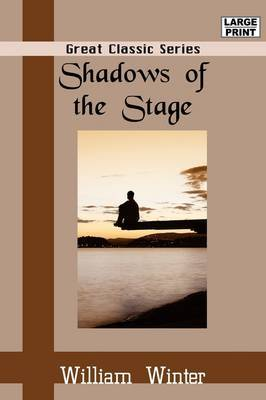 Shadows of the Stage by William Winter, MD MD image