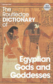 The Routledge Dictionary of Egyptian Gods and Goddesses by George Hart image