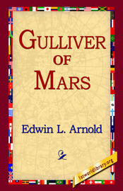 Gulliver of Mars by Edwin Lester Linden Arnold