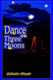 Dance of the Three Moons by Katherine Wheeler image