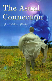 The Astral Connection by Paul William Darby image