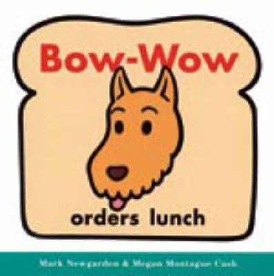 Bow-Wow Orders Lunch by Mark Newgarden