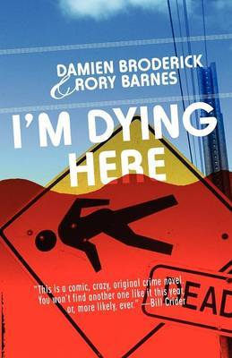 I'm Dying Here by Damien Broderick image
