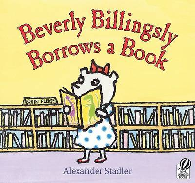 Beverly Billingsly Borrows a Book by Alexander Stadler