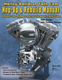 Harley-Davidson Twin CAM, Hop-Up and Rebuild Manual by Timothy Remus