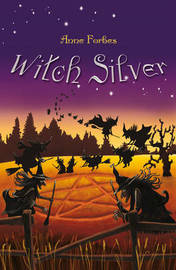 Witch Silver by Anne Forbes