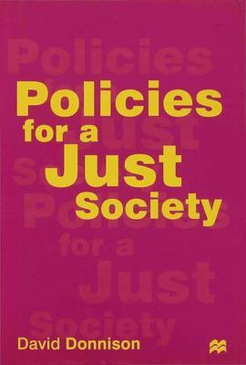 Policies for a Just Society by David Donnison