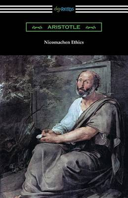 Nicomachean Ethics (Translated by W. D. Ross with an Introduction by R. W. Browne) by * Aristotle