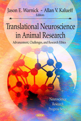 Translational Neuroscience & its Advancement of Animal Research Ethics