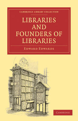 Libraries and Founders of Libraries by Edward Edwards