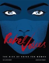 Rebel Voices by Louise K Stewart