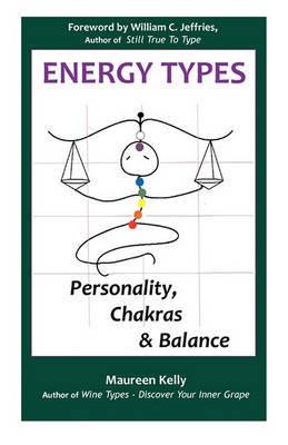 Energy Types - Personality, Chakras & Balance by Maureen Kelly