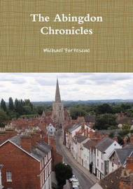 The Abingdon Chronicles by Michael Fortescue