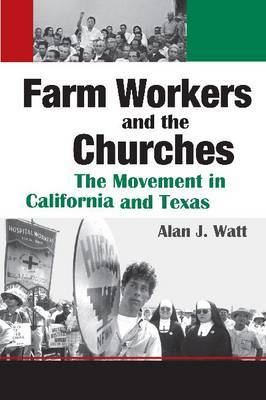 Farm Workers and the Churches by Alan J. Watt image