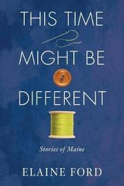 This Time Might Be Different by Elaine Ford