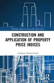 Construction and Application of Property Price Indices by Anthony Owusu-Ansah